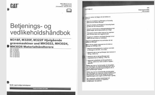 EKSEMPEL: Betjenings- og vedlikeholdshåndbok for tre Cat hjulgravere og tre Cat materialhåndterere som viser tekniske ytelser (forside og aktuell side). Denne skal være med i maskinen.